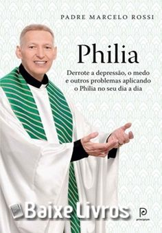 Baixar Livro: Philia – Padre Marcelo Rossi PDF/EPUB/MOBI