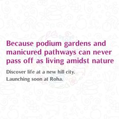 Because podium gardens and manicured pathways can never pass off as living amidst nature. Discover life at a new hill city. Launching soon at Roha. #Amidstnature #Hillcity #Roha #Comingsoon #Launch #Nature