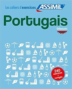 Cahier Exercices Portugais Débutants - Valente Pires Lisa - Livres