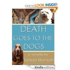 Amazon.com: Death Goes to the Dogs (Lizzie Crenshaw Mysteries) eBook: Teresa Watson, Jamie Lee Scott: Kindle Store