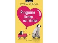 Pinguine lieben nur einmal - Roman / Kyra Groh #Ciao