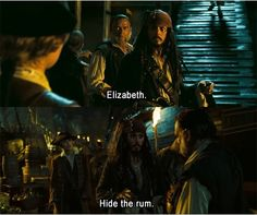 """haha """"Hide the Rum."""" My favorite quote in Dead Man's Chest."""