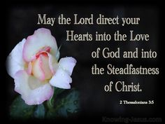 2 Thessalonians Direct You Hearts Into The Love Of God (black) Prayers For Him, Bible Prayers, 2 Thessalonians 3, Eternal Salvation, Encouraging Bible Verses, Scripture Verses, Christian Wallpaper, Names Of Jesus, Your Heart