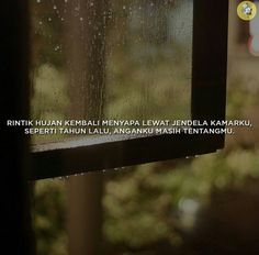 RINTIK HUJAN KEMBALI MENYAPA LEWAT JENDELA KAMARKU SEPERTI TAHUN LALU, ANGANKU MASIH TENTANGMU Reminder Quotes, Self Reminder, Gift Quotes, Me Quotes, Qoutes, Quotes Lucu, Quotes Galau, Rain Quotes, Quotes Indonesia