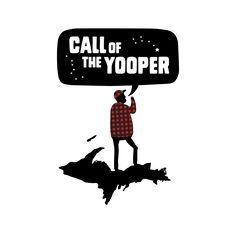 #CallOfTheYooper #Yooper #UpperMichigan #UpperPeninsula #UpperPeninsulaProducts