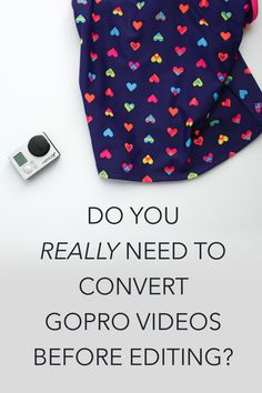 Do you have to convert your GoPro files before editing them, or can you just use your videos straight from the camera? Let's solve this…