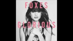 Foxes - Glorious (Audio)
