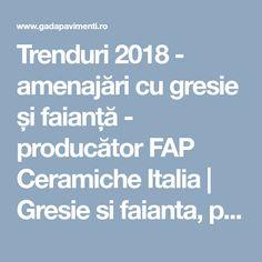 Trenduri 2018 - amenajări cu gresie și faianță - producător FAP Ceramiche Italia | Gresie si faianta, parchet lemn stratificat si piatra naturala Gada Ceramic