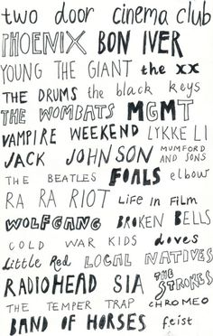 I like most of these bands, meaning I might like the few I haven't heard of as well.