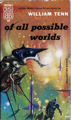 Of All Possible Worlds, William Tenn (1955 edition), cover by Richard Powers