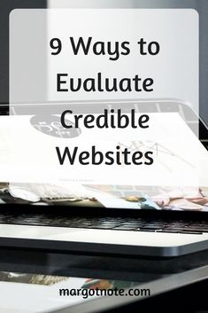9 Ways to Evaluate Credible Websites — Margot Note Consulting LLC Tools For Teaching, Research Methods, Writing Tips, Family History, Real Life, Teacher, Author, Student, Education