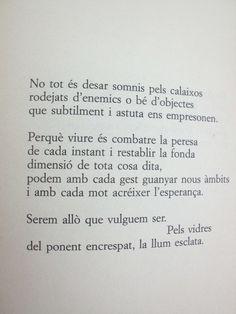 Miquel Martí i Pol. Què voleu que us digui?, genial!!!! Poetry Quotes, Words Quotes, Rupi Kaur Quotes, Best Quotes, Poems, Writing, Reading, Daisies, Valencia