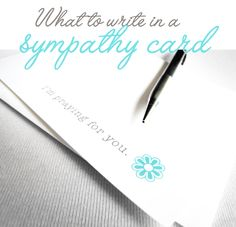 What to write in a sympathy card    Great post by Stephanie @RLPCo