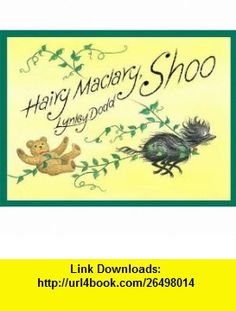 Hairy Maclary, Shoo. Lynley Dodd (9780141328058) Lynley Dodd , ISBN-10: 0141328053  , ISBN-13: 978-0141328058 ,  , tutorials , pdf , ebook , torrent , downloads , rapidshare , filesonic , hotfile , megaupload , fileserve