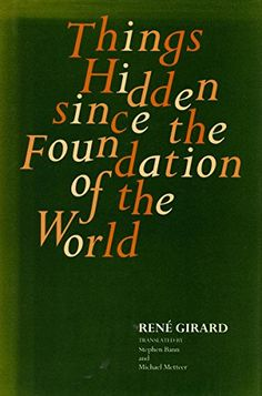 Things Hidden Since the Foundation of the World by René Girard http://www.amazon.com/dp/0804722153/ref=cm_sw_r_pi_dp_d3leub185NFXH