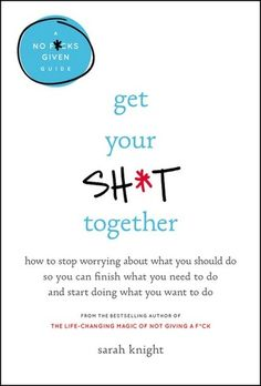 Hello 2017! Sarah Knight will help you get your new year off on the right foot with: Get Your Sh*t Together: How to Stop Worrying About What You Should Do So You Can Finish What You Need to Do and Start Doing What You Want to Do.