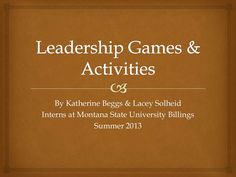 Leadership Games and Activities by Lacey via slideshare