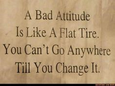 A bad attitude is like a flat Tire. Description from kayesopinion.blogspot.com. I searched for this on bing.com/images
