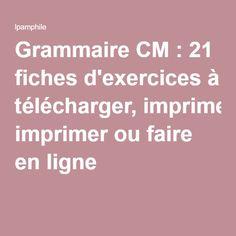 Grammaire CM : 21 fiches d'exercices à télécharger, imprimer ou faire en ligne