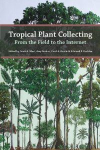 Amazon.com: Tropical Plant Collecting - From the Field to the Internet (9788565005005): Scott A. Mori, Amy Berkov, Carol A. Gracie, Edmund F. Hecklau: Books