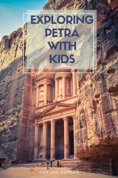 Discover your inner Indiana Jones and explore the Lost City of Petra, Jordan. Bring the toddlers, too!