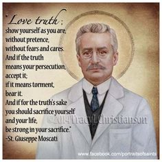 St. Giuseppe Moscati was the first modern physician to be canonized.