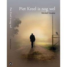 'Piet Kreel is nog wel' is een roman over het lief en leed van een man op hoge…