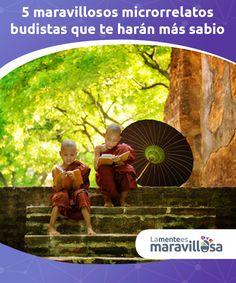 """5 maravillosos microrrelatos budistas que te harán más sabio.  Budismo proviene de la palabra """"budhi"""", que significa despertar. Por esa razón, la filosofía budista se considera la filosofía del """"proceso de despertar""""."""