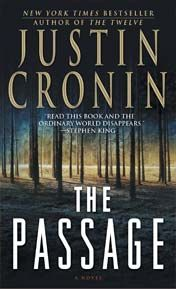 The Passage: by Justin Cronin, I think I might have to read this one.  Guaranteed to be not your loveeable vampire/zombie story.