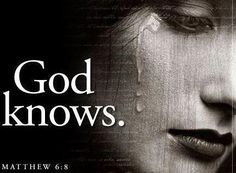 God knows.my pain. God knows. How bad my heart has been broken. God knows.how I have lost faith in the ones I loved. God knows. Matthew 6 8, Bible Quotes, Bible Verses, Scriptures, Biblical Quotes, Qoutes, I Look To You, Jehovah's Witnesses, Spiritual Inspiration