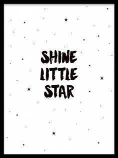 """Shine little star, posters. Barntavla med stjärnor. Söt barntavla i svartvitt med stjärnor och texten """"Shine little star"""". Poster som passar utmärkt i barnrummet och är lätt att matcha med andra barntavlor och posters för barn."""