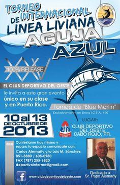 Torneo Internacional de Línea Liviana Aguja Azul 2013 @ Club Deportivo del Oeste, Cabo Rojo #sondeaquipr #caborojo #clubdeportivodeloeste #agujaazul #torneopesca