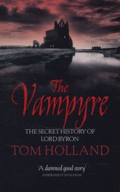 The Secret History of Lord Byron - The Vampyre