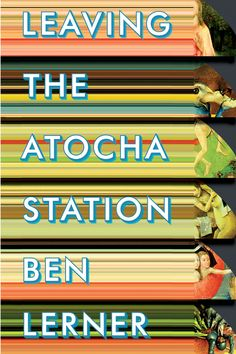 Leaving the Atocha Station: Ben Lerner - Bret Easton Ellis Best Books To Read, Great Books, My Books, National Book Award, Young Americans, American Poets, First Novel, Little Books, Reading