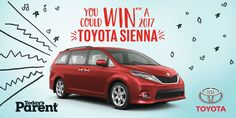 Enter for a chance to win a 2017 Toyota Sienna from Todays Parent Contests Canada, Nissan Quest, Todays Parent, Mid Size Suv, Chrysler Pacifica, Kelley Blue, Grand Caravan, Honda Odyssey, Blue Books