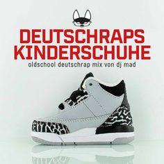 Deutschraps Kinderschuhe Mix von DJ Mad  Mein Lieblings-Guido  hat vor ein paar Tagen eine Mail geschickt und darin enthalten war ein Na...