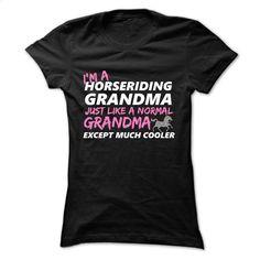 I'm A Horse Riding Grandma T Shirt, Hoodie, Sweatshirts - shirt outfit #fashion #clothing