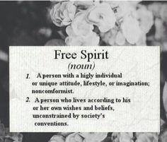 Live your life with a free spirit