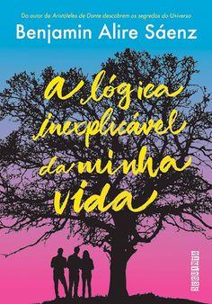 Editora Seguinte laçará em Junho, Lógica Inexplicável da Minha Vida, de Benjamin Alire Sáenz - Cantinho da Leitura
