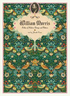 WILLIAM MORRIS: FATHER OF MODERN DESIGN AND PATTERN: Textile, Book & Editorial Designs And More