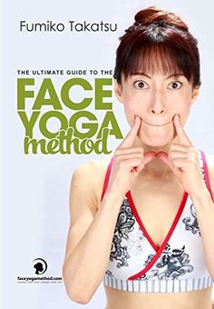 The Ultimate Guide To The Face Yoga Method: Take Five Years Off Your Face by Fumiko Takatsu http://www.amazon.com/dp/1491015896/ref=cm_sw_r_pi_dp_DvOfxb1KVM6M7