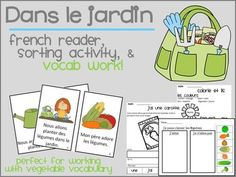 An emergent reader/book about planting a vegetable garden in French, a vegetable sorting page in French, a Color by Vocabulary Word Sentence Page, and a Sentence Forming Page