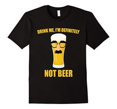 $14.99 Funny as hell beer tshirt Drink Me, I'm Definitely Not Beer Funny Beer Lovers T-Shirt Featuring a hilarious beer lovers pun, a classic glasses and moustache disguise and glowing malt coloured text this tee is the only one you need for nights out with friends, family and social gatherings.