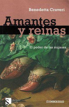 Palabras que hablan de historia | Blog de libros de historia: Amantes y reinas | Benedetta Craveri