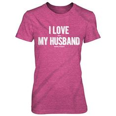 Buy I Love When My Husband Knows I'm Right Funny T-shirt by CrazyDogTshirts on OpenSky