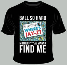 """""""Where's Jay-Z"""" t-shirt (""""Ball so hard motherf***as wanna find me..."""") in the theme of """"Where's Waldo""""...kind of brilliant"""