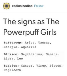 The signs as the Powerpuff Girls