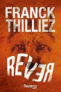 Rever, Franck Thilliez ~ Le Bouquinovore
