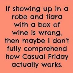 Casual Friday? friday happy friday happy friday quotes casual friday funny friday quotes friday jokes