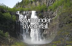 swim under a waterfall #bucketlist